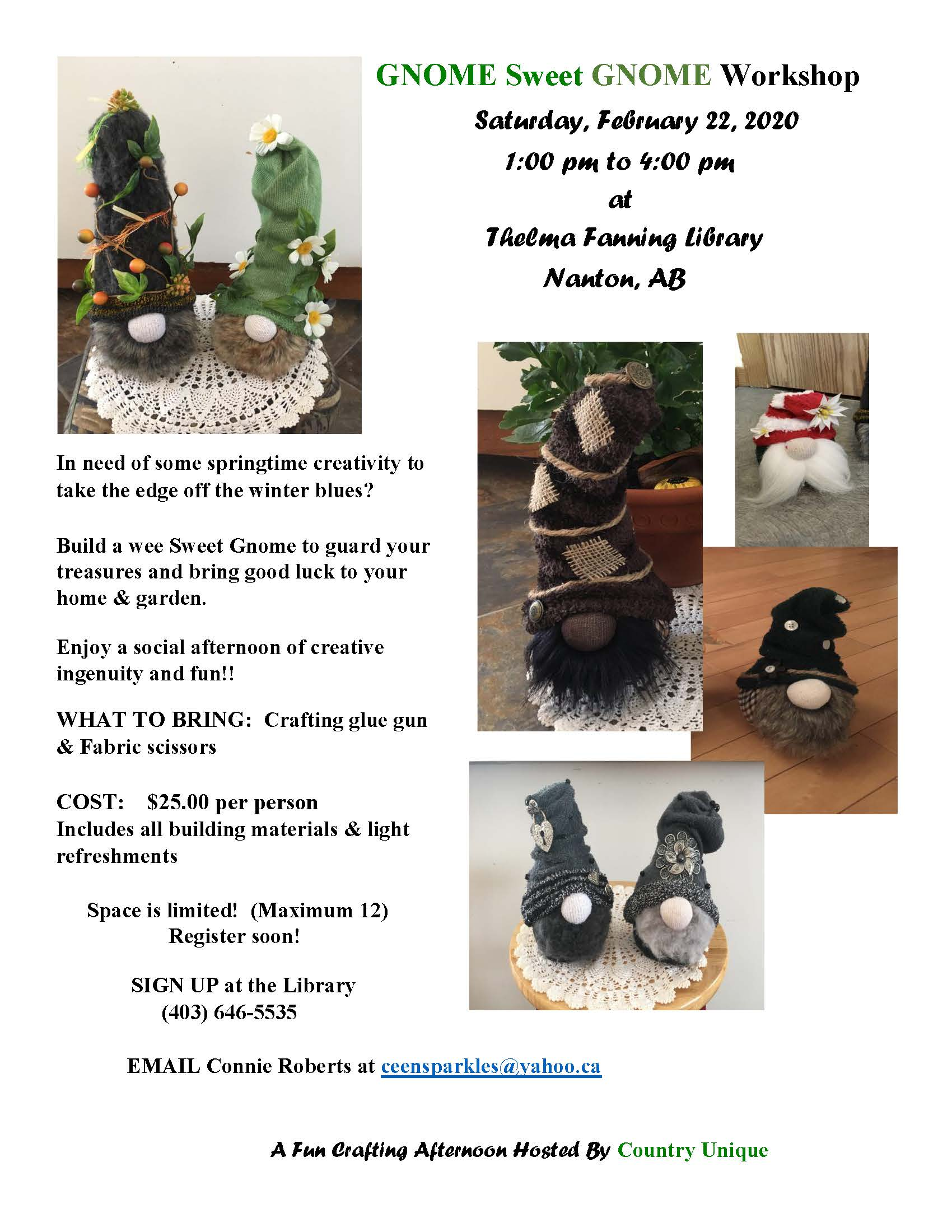 The library is hosting a gnome-making workshop on Saturday, February 22, from 1:00 to 4:00 pm.  Bring a crafting gun and fabric scissors.  Cost is $25 per person for materials and light refreshments.